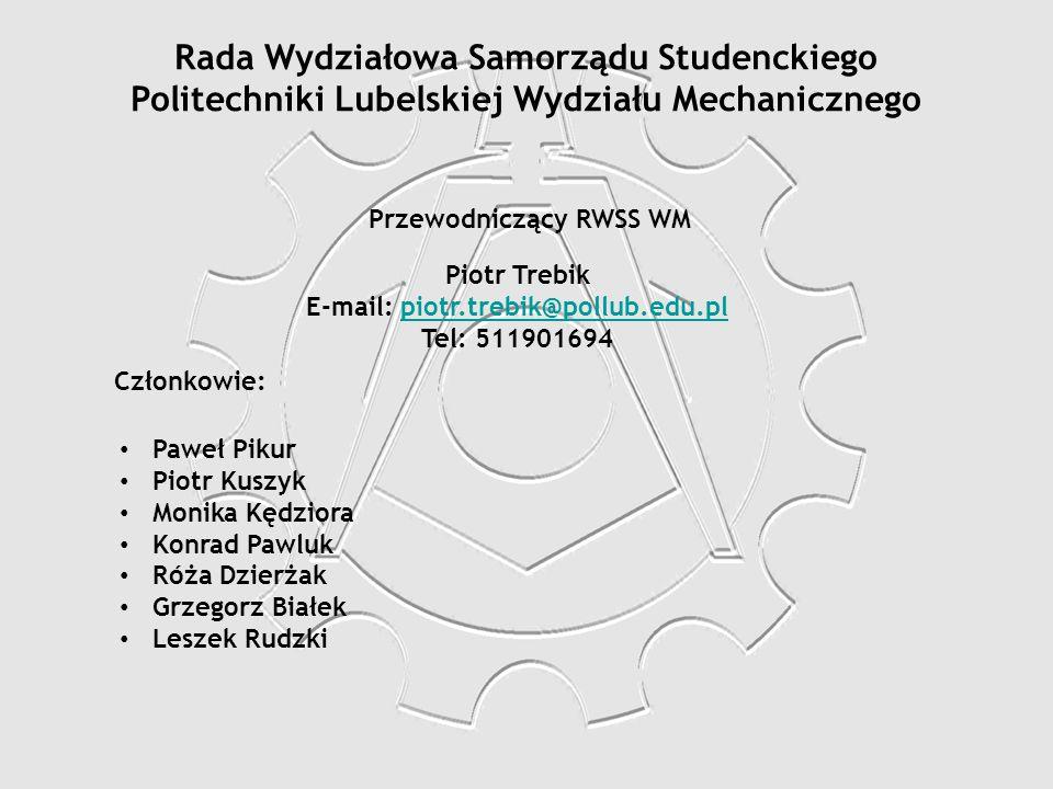 Przewodniczący RWSS WM E-mail: piotr.trebik@pollub.edu.pl