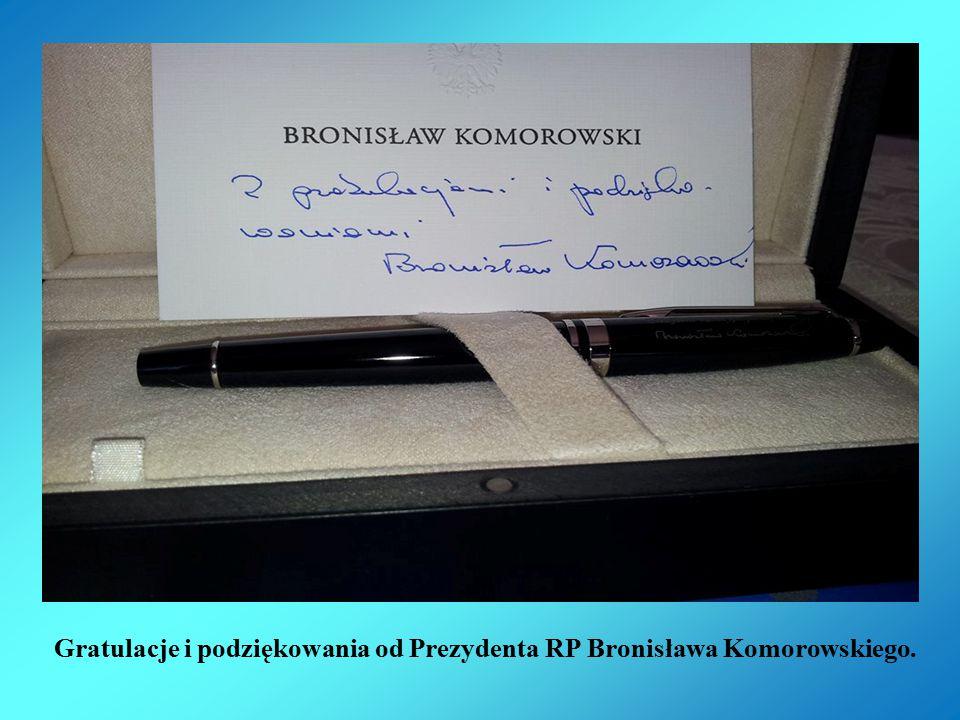 Gratulacje i podziękowania od Prezydenta RP Bronisława Komorowskiego.