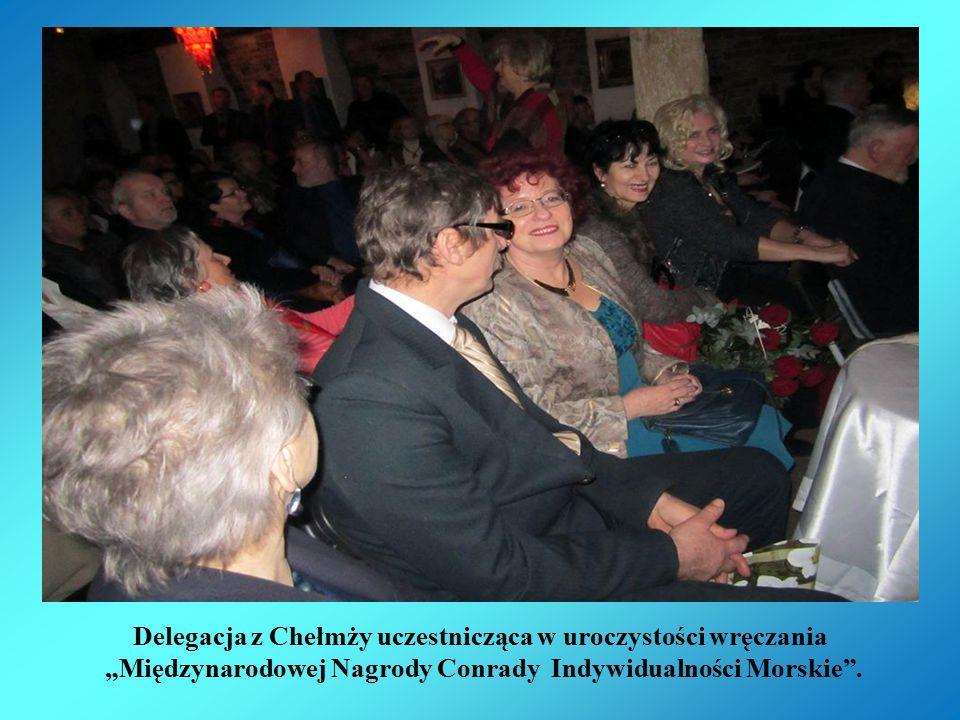 """Delegacja z Chełmży uczestnicząca w uroczystości wręczania """"Międzynarodowej Nagrody Conrady Indywidualności Morskie ."""