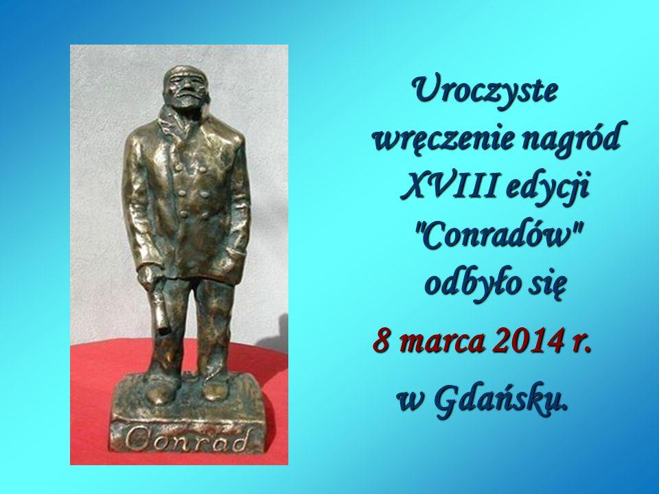 Uroczyste wręczenie nagród XVIII edycji Conradów odbyło się