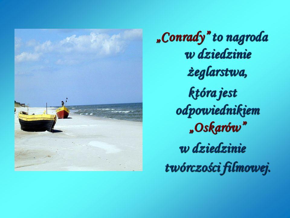 """""""Conrady to nagroda w dziedzinie żeglarstwa,"""