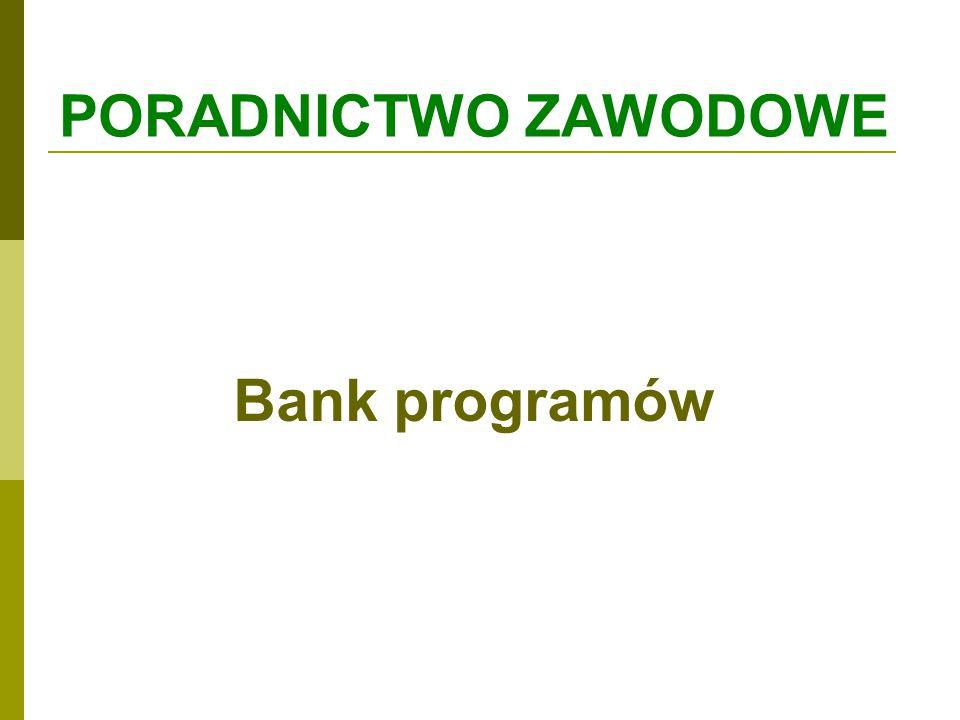 PORADNICTWO ZAWODOWE Bank programów