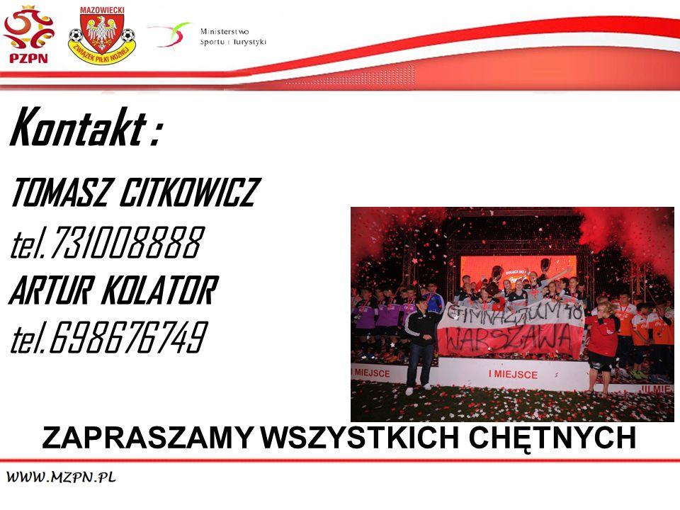 Kontakt : TOMASZ CITKOWICZ tel.731008888 ARTUR KOLATOR tel.698676749