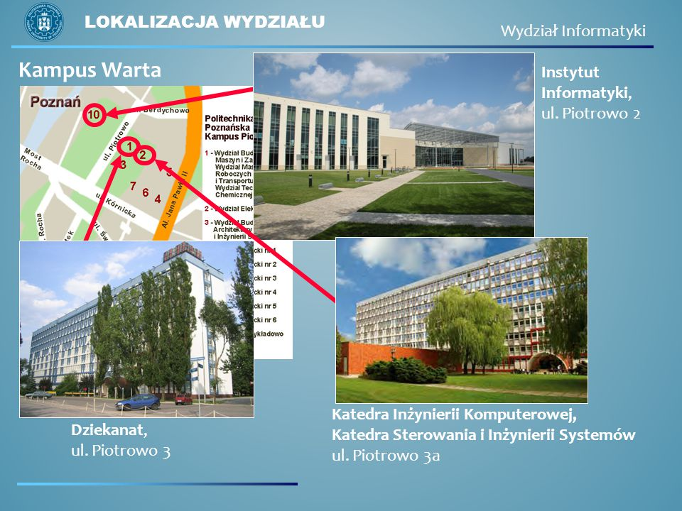 Kampus Warta Lokalizacja wydziału Wydział Informatyki