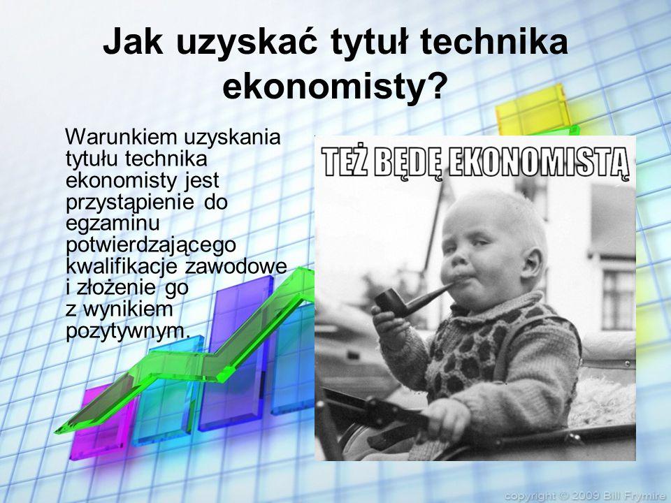 Jak uzyskać tytuł technika ekonomisty