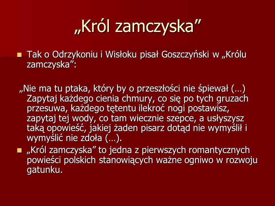 """""""Król zamczyska Tak o Odrzykoniu i Wisłoku pisał Goszczyński w """"Królu zamczyska :"""