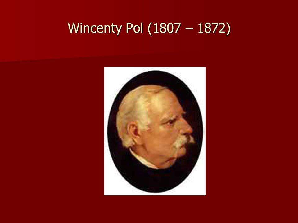 Wincenty Pol (1807 – 1872)