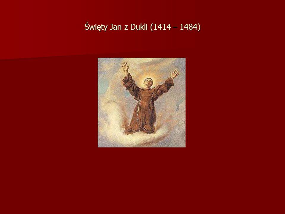 Święty Jan z Dukli (1414 – 1484)