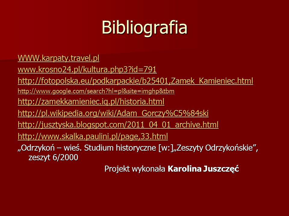 Bibliografia WWW.karpaty.travel.pl www.krosno24.pl/kultura.php3 id=791