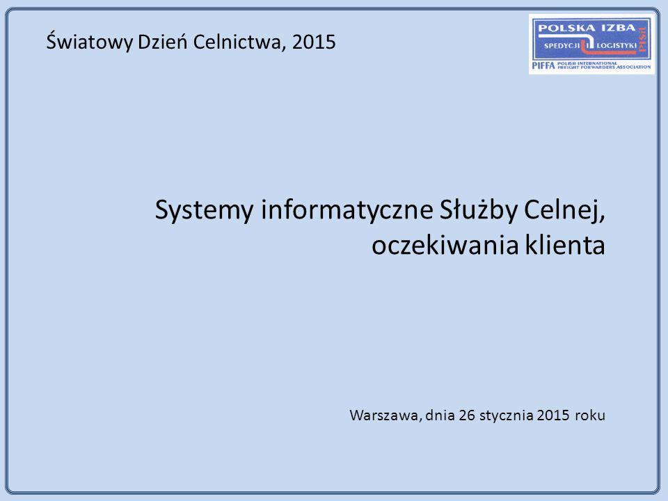 Systemy informatyczne Służby Celnej, oczekiwania klienta