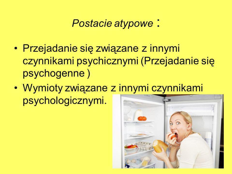 Postacie atypowe : Przejadanie się związane z innymi czynnikami psychicznymi (Przejadanie się psychogenne )