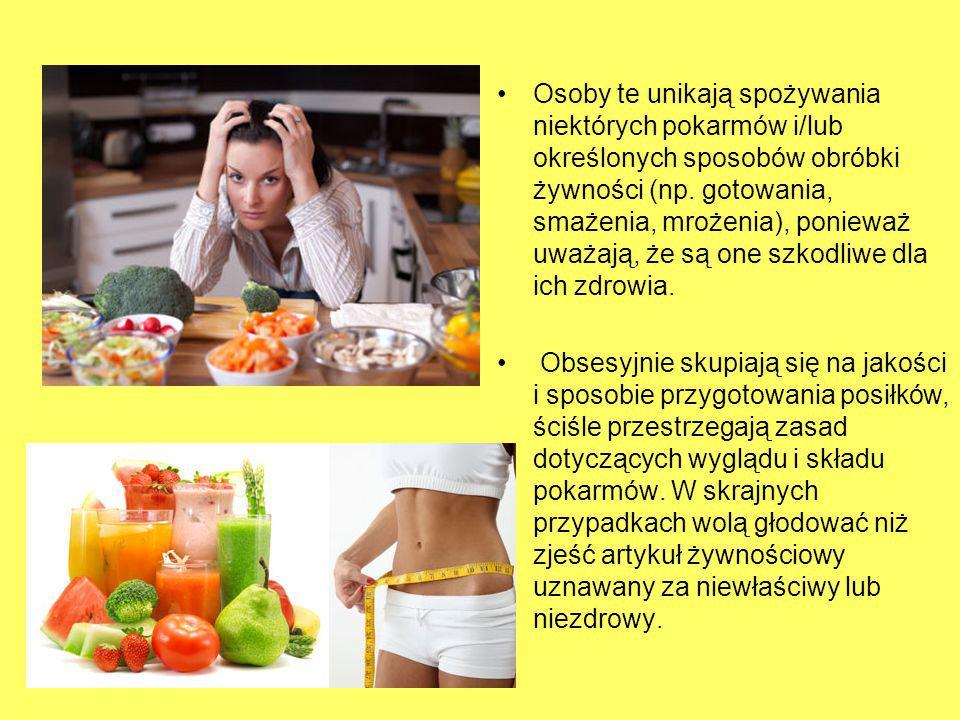 Osoby te unikają spożywania niektórych pokarmów i/lub określonych sposobów obróbki żywności (np. gotowania, smażenia, mrożenia), ponieważ uważają, że są one szkodliwe dla ich zdrowia.