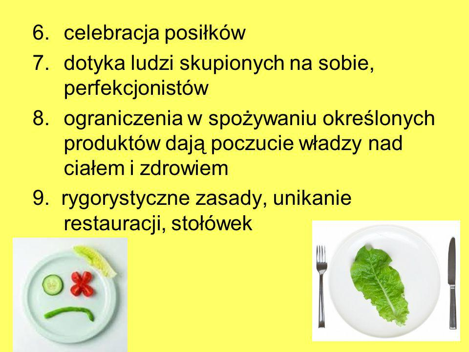 celebracja posiłków dotyka ludzi skupionych na sobie, perfekcjonistów.