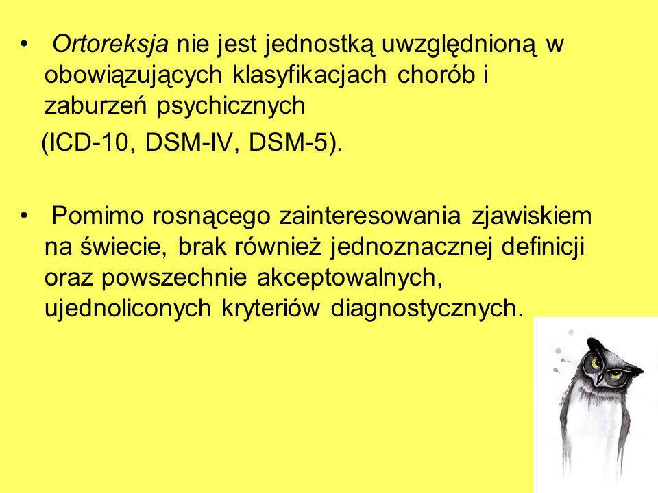 Ortoreksja nie jest jednostką uwzględnioną w obowiązujących klasyfikacjach chorób i zaburzeń psychicznych