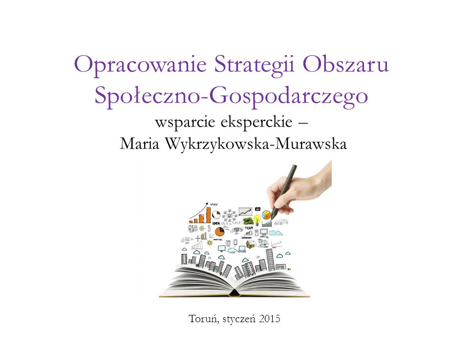 Opracowanie Strategii Obszaru Społeczno-Gospodarczego wsparcie eksperckie – Maria Wykrzykowska-Murawska