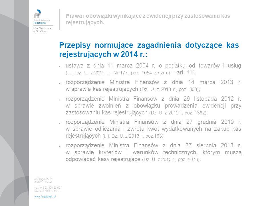 Przepisy normujące zagadnienia dotyczące kas rejestrujących w 2014 r.:
