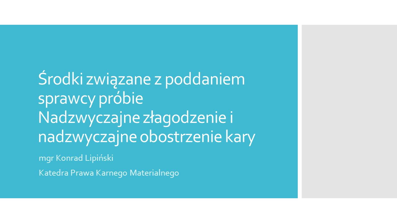mgr Konrad Lipiński Katedra Prawa Karnego Materialnego