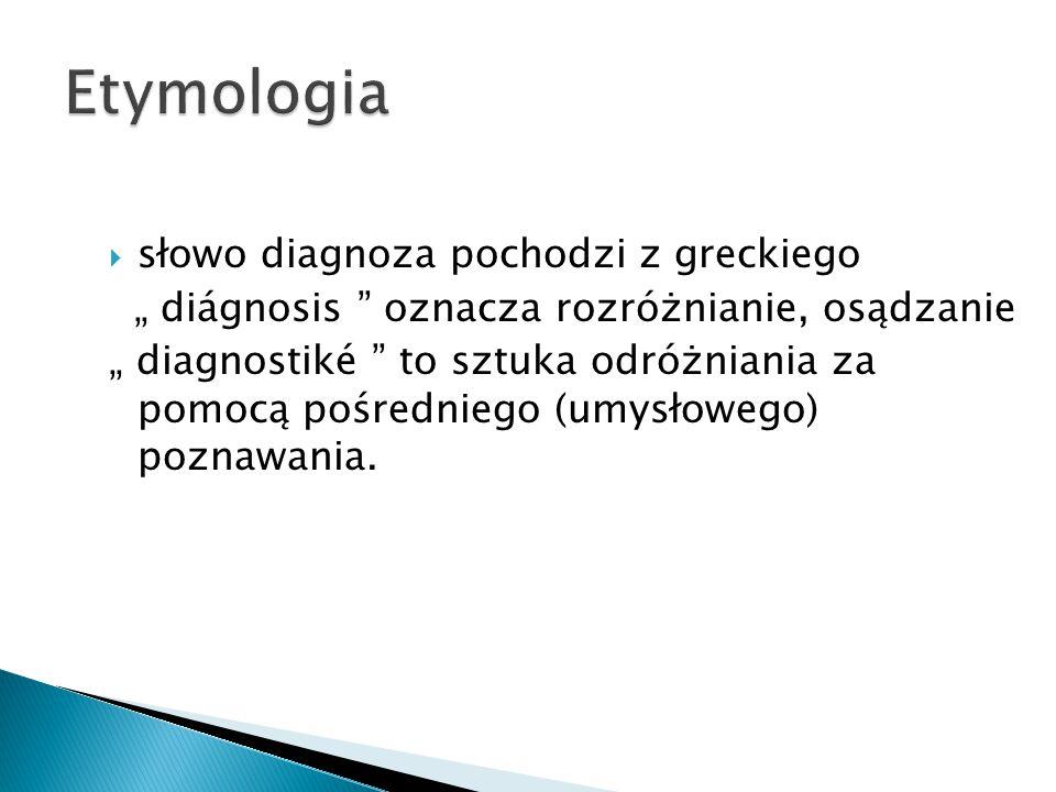 Etymologia słowo diagnoza pochodzi z greckiego