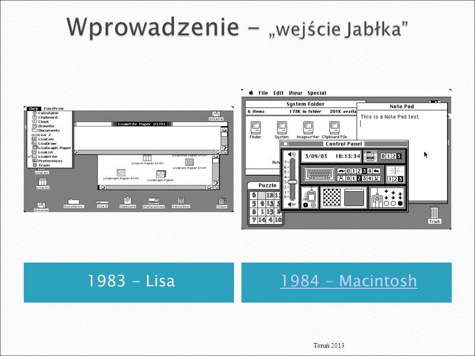 1983 - Lisa 1984 - Macintosh Toruń 2013