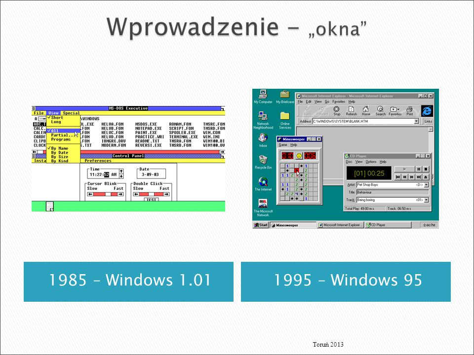 1985 – Windows 1.01 1995 – Windows 95 Toruń 2013