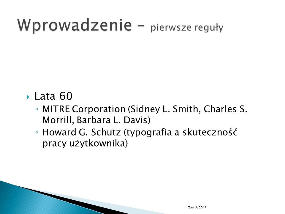 Lata 60 MITRE Corporation (Sidney L. Smith, Charles S. Morrill, Barbara L. Davis) Howard G. Schutz (typografia a skuteczność pracy użytkownika)