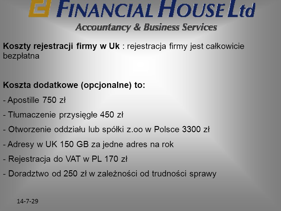 Koszta dodatkowe (opcjonalne) to: - Apostille 750 zł