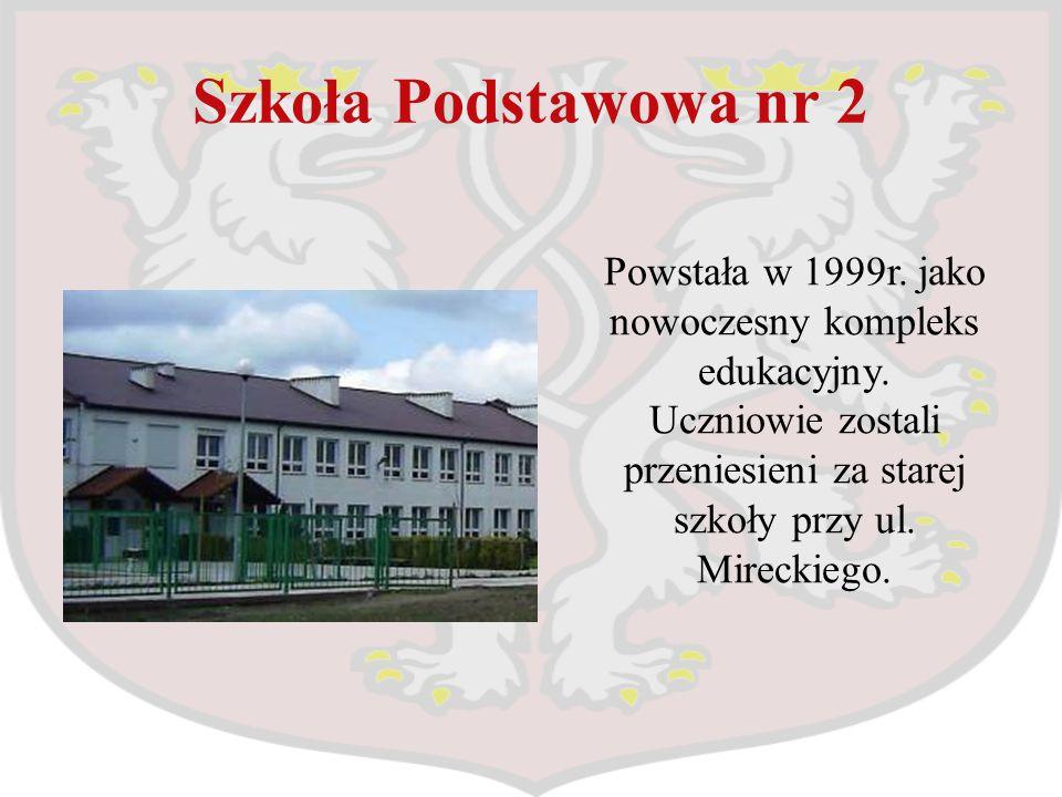Szkoła Podstawowa nr 2 Powstała w 1999r. jako nowoczesny kompleks edukacyjny.