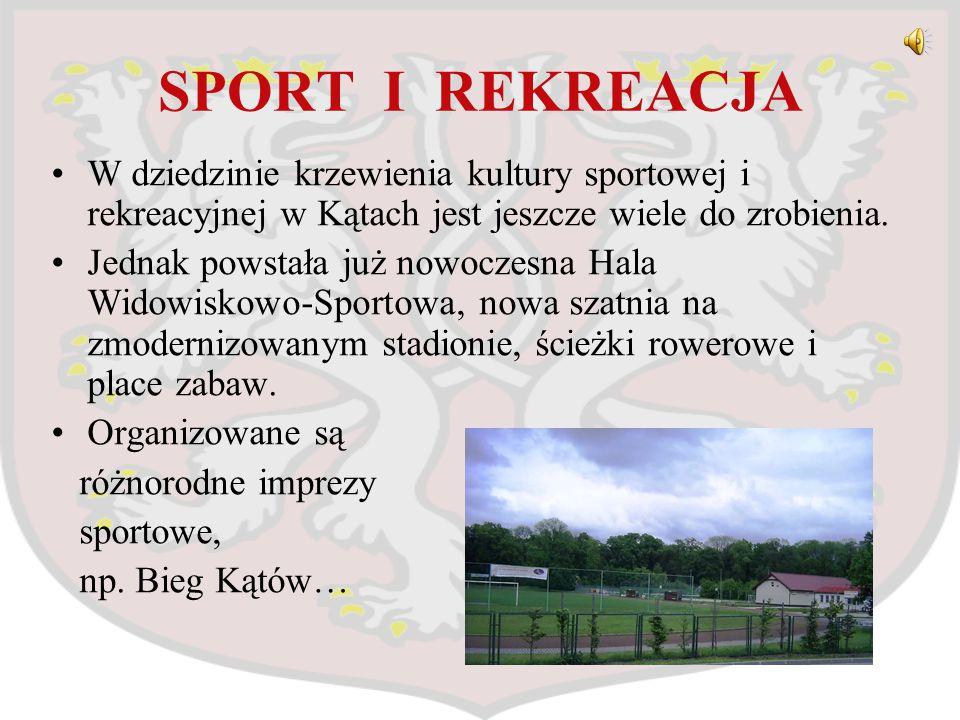 SPORT I REKREACJA W dziedzinie krzewienia kultury sportowej i rekreacyjnej w Kątach jest jeszcze wiele do zrobienia.