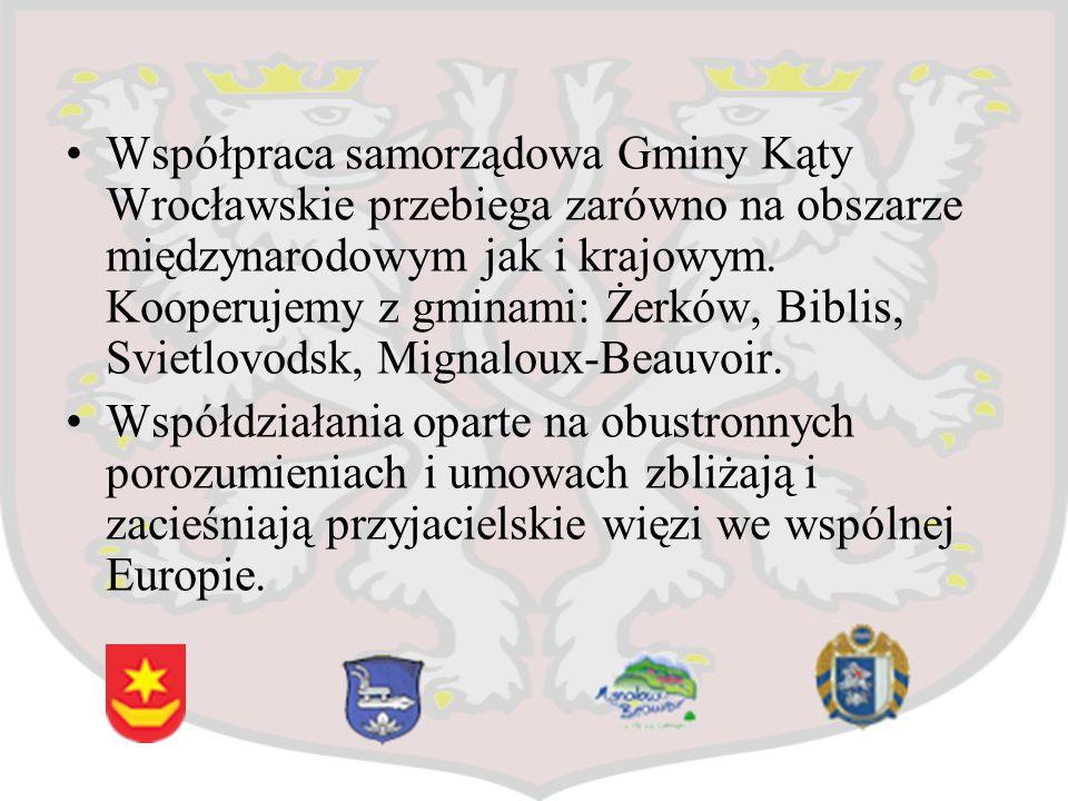 Współpraca samorządowa Gminy Kąty Wrocławskie przebiega zarówno na obszarze międzynarodowym jak i krajowym. Kooperujemy z gminami: Żerków, Biblis, Svietlovodsk, Mignaloux-Beauvoir.