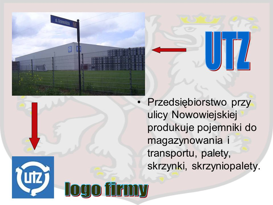 UTZ Przedsiębiorstwo przy ulicy Nowowiejskiej produkuje pojemniki do magazynowania i transportu, palety, skrzynki, skrzyniopalety.