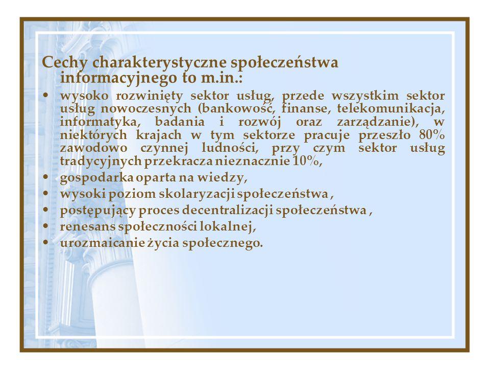 Cechy charakterystyczne społeczeństwa informacyjnego to m.in.: