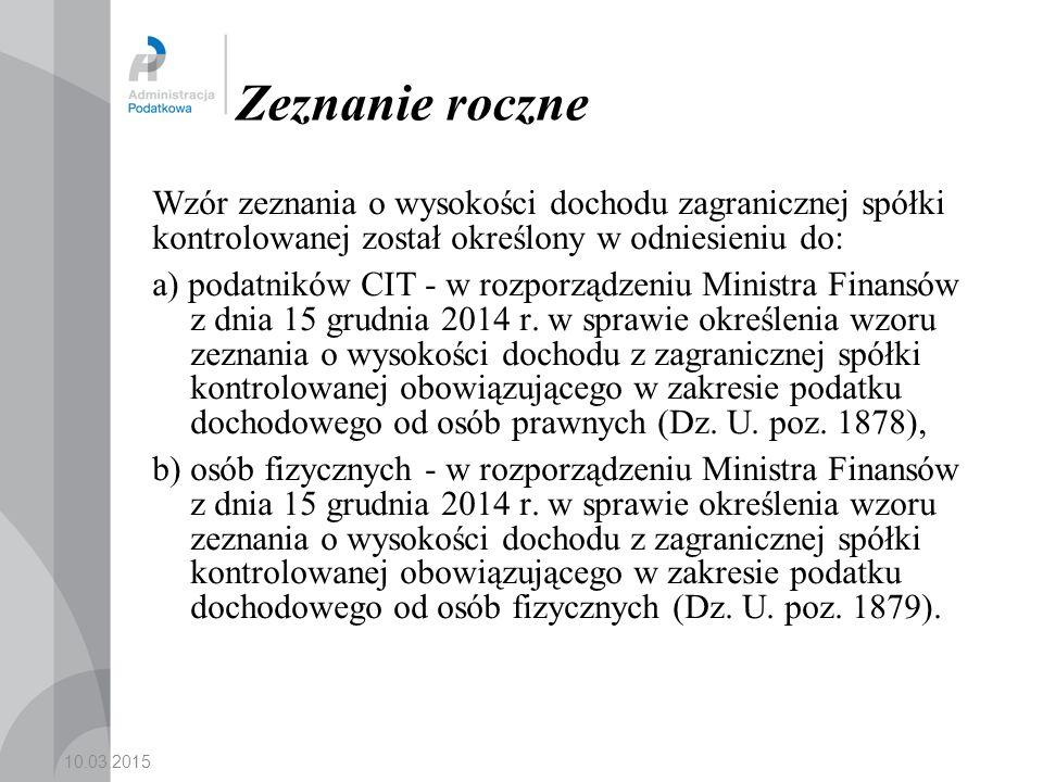 Zeznanie roczne Wzór zeznania o wysokości dochodu zagranicznej spółki kontrolowanej został określony w odniesieniu do: