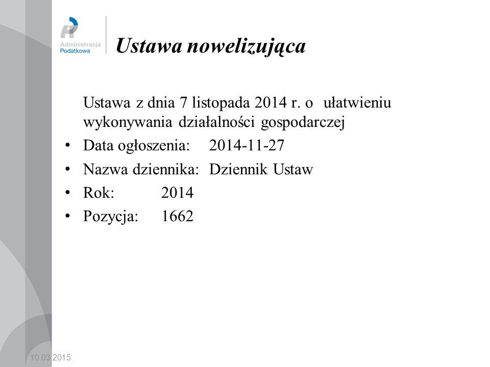 Ustawa nowelizująca Ustawa z dnia 7 listopada 2014 r. o ułatwieniu wykonywania działalności gospodarczej.