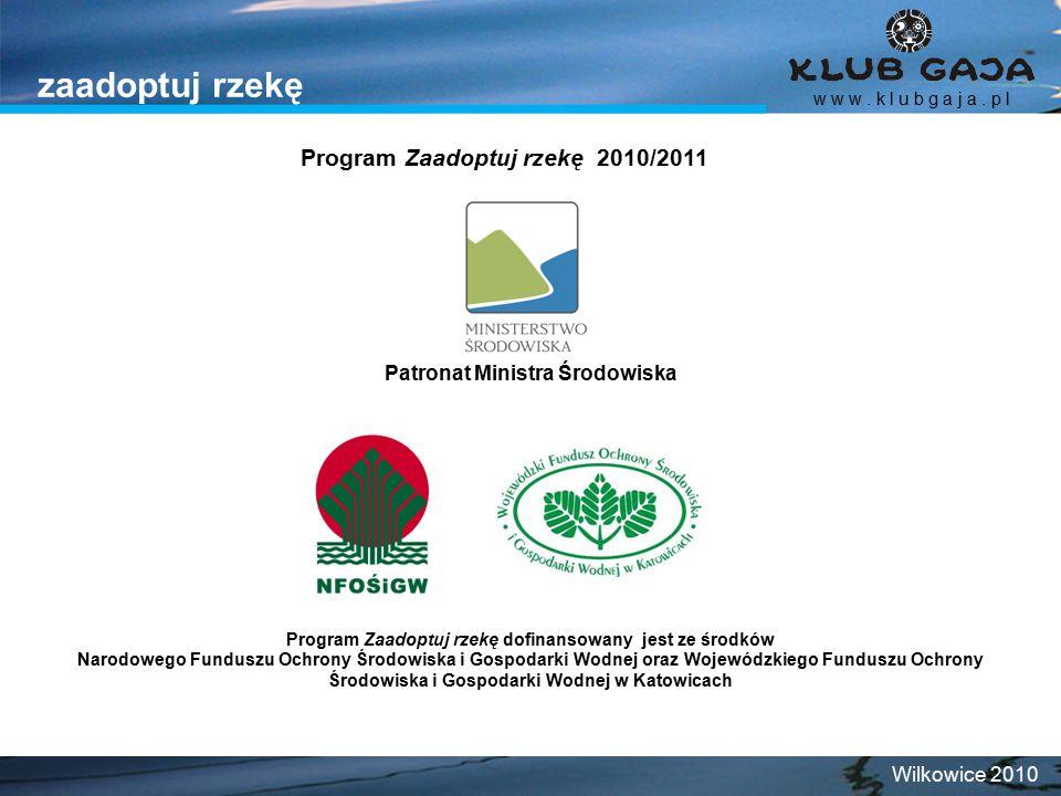 Program Zaadoptuj rzekę 2010/2011 Patronat Ministra Środowiska