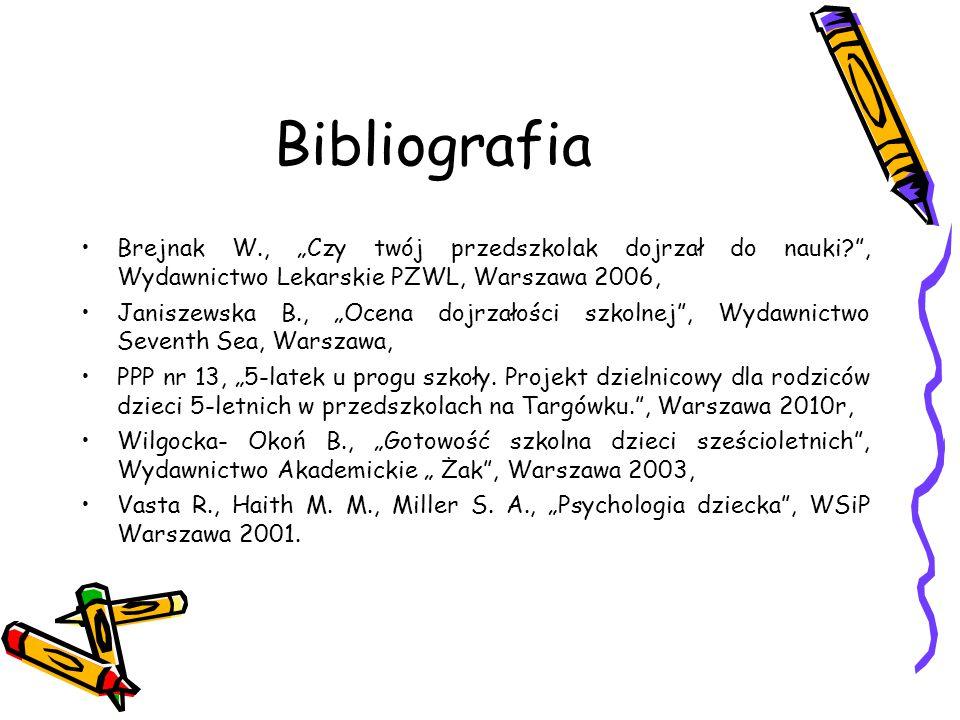 """Bibliografia Brejnak W., """"Czy twój przedszkolak dojrzał do nauki , Wydawnictwo Lekarskie PZWL, Warszawa 2006,"""
