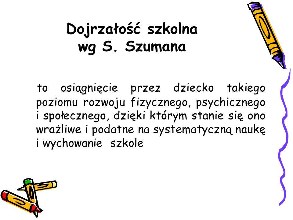 Dojrzałość szkolna wg S. Szumana