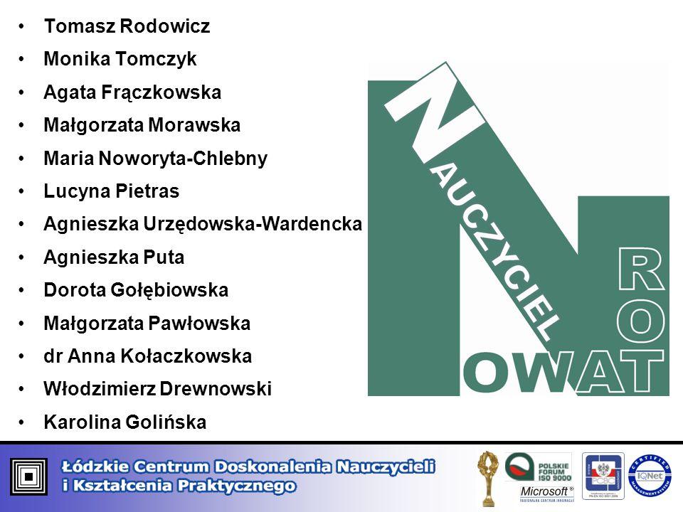 Tomasz Rodowicz Monika Tomczyk. Agata Frączkowska. Małgorzata Morawska. Maria Noworyta-Chlebny. Lucyna Pietras.