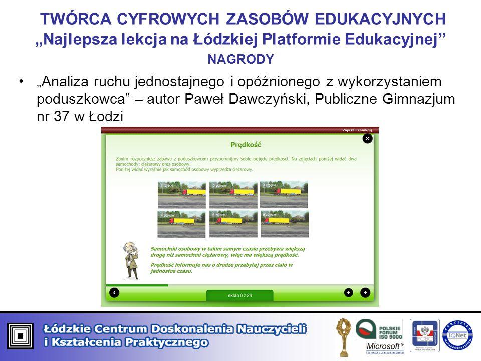"""TWÓRCA CYFROWYCH ZASOBÓW EDUKACYJNYCH """"Najlepsza lekcja na Łódzkiej Platformie Edukacyjnej nagrody"""