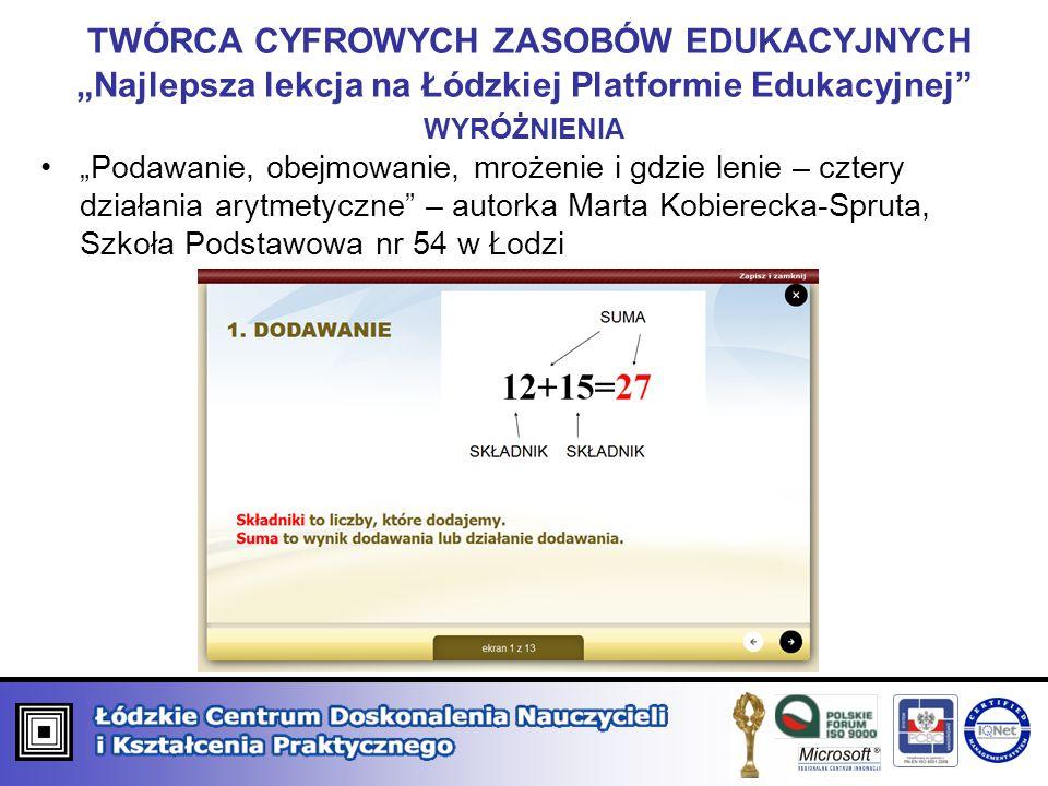 """TWÓRCA CYFROWYCH ZASOBÓW EDUKACYJNYCH """"Najlepsza lekcja na Łódzkiej Platformie Edukacyjnej wyróżnienia"""