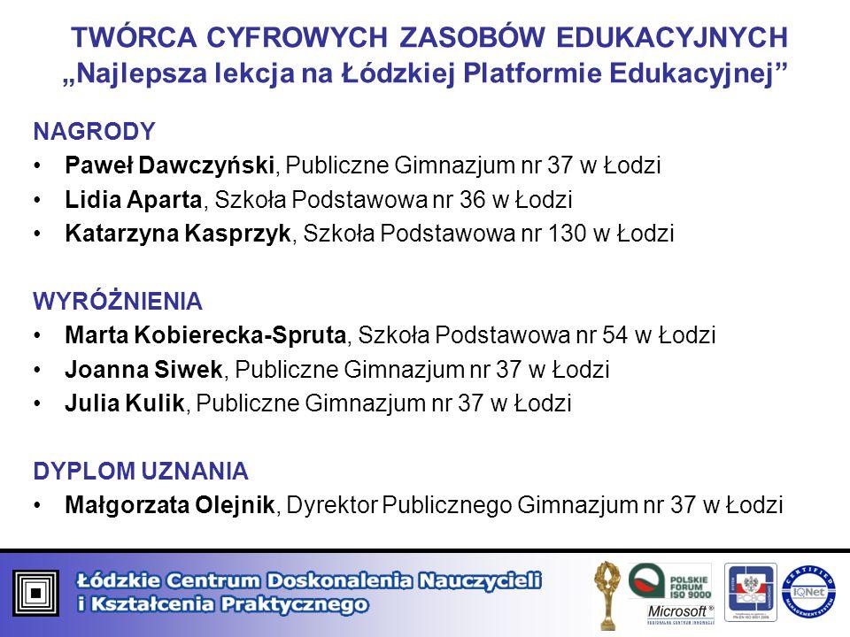 """TWÓRCA CYFROWYCH ZASOBÓW EDUKACYJNYCH """"Najlepsza lekcja na Łódzkiej Platformie Edukacyjnej"""