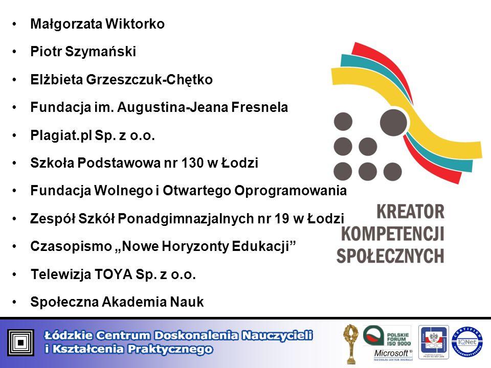 Małgorzata Wiktorko Piotr Szymański. Elżbieta Grzeszczuk-Chętko. Fundacja im. Augustina-Jeana Fresnela.