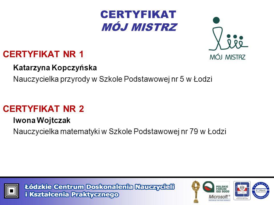 CERTYFIKAT MÓJ MISTRZ CERTYFIKAT NR 1 Katarzyna Kopczyńska