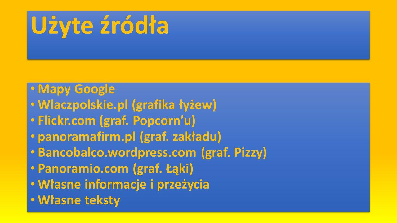 Użyte źródła Mapy Google Wlaczpolskie.pl (grafika łyżew)