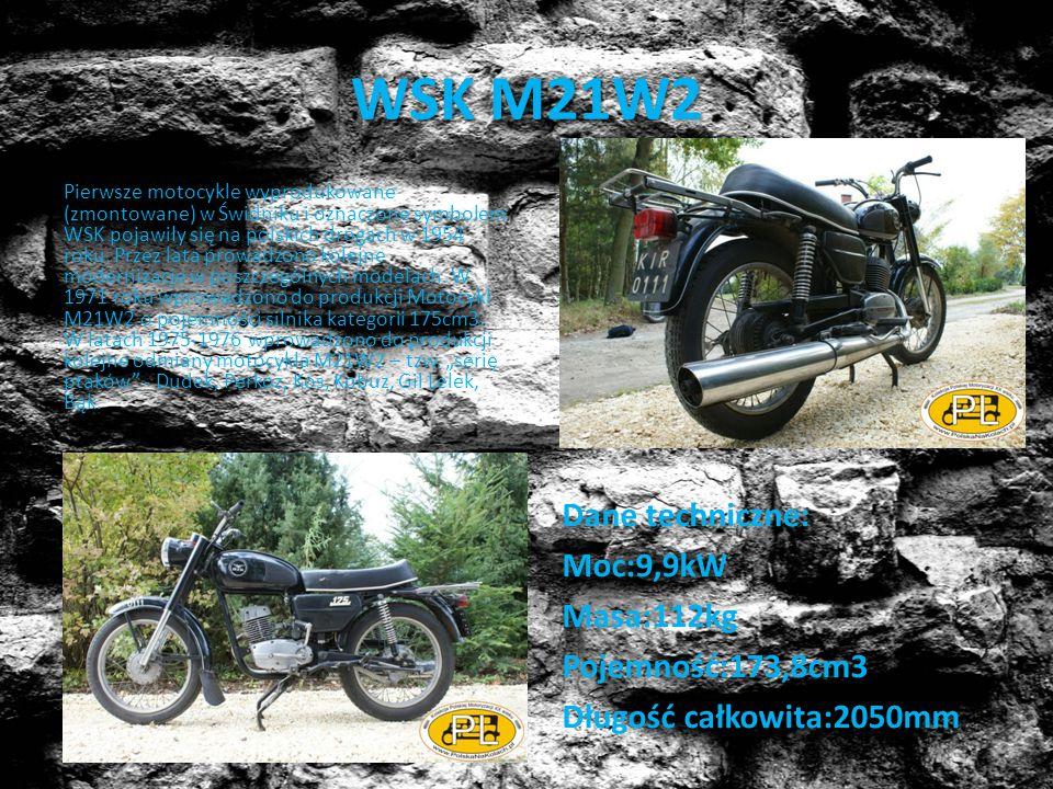 WSK M21W2 Dane techniczne: Moc:9,9kW Masa:112kg Pojemność:173,8cm3