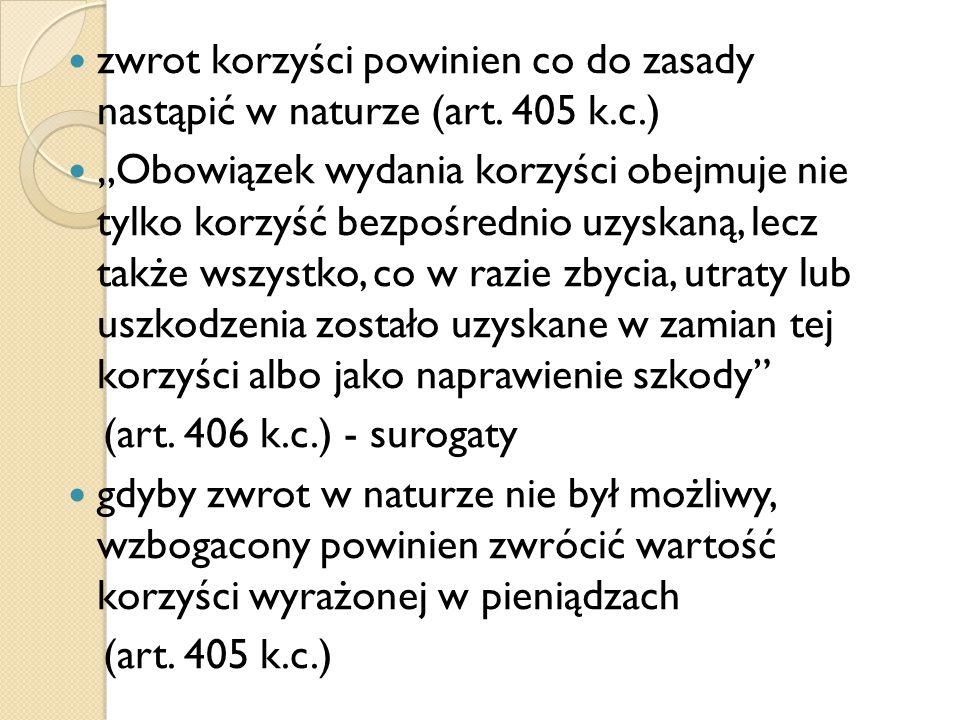 zwrot korzyści powinien co do zasady nastąpić w naturze (art. 405 k. c