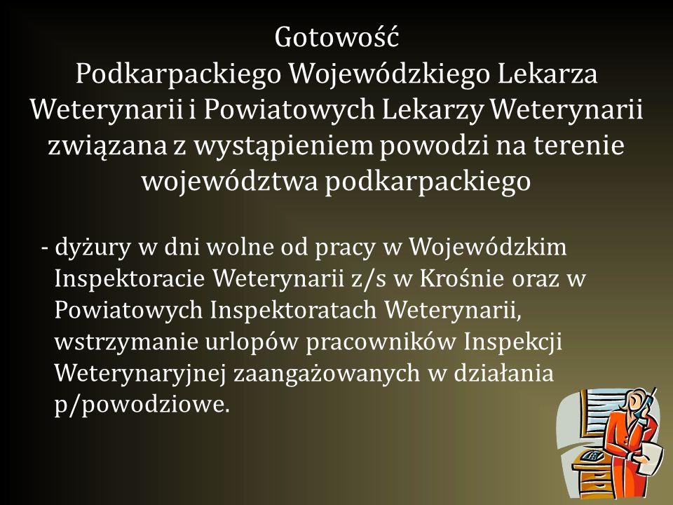 Gotowość Podkarpackiego Wojewódzkiego Lekarza Weterynarii i Powiatowych Lekarzy Weterynarii związana z wystąpieniem powodzi na terenie województwa podkarpackiego