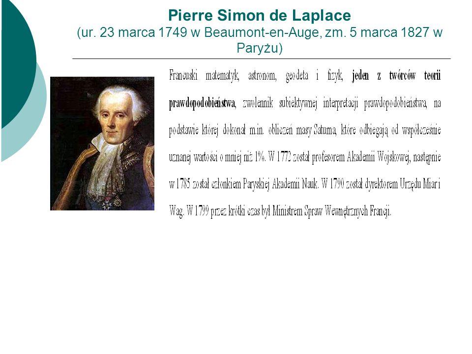 Pierre Simon de Laplace (ur. 23 marca 1749 w Beaumont-en-Auge, zm