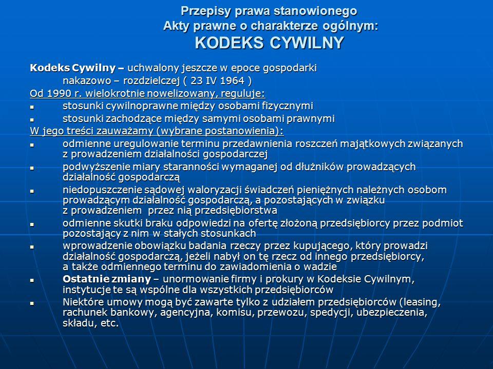 Przepisy prawa stanowionego Akty prawne o charakterze ogólnym: KODEKS CYWILNY