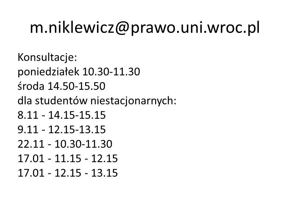 m.niklewicz@prawo.uni.wroc.pl Konsultacje: poniedziałek 10.30-11.30