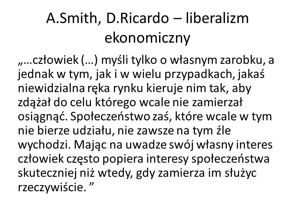 A.Smith, D.Ricardo – liberalizm ekonomiczny